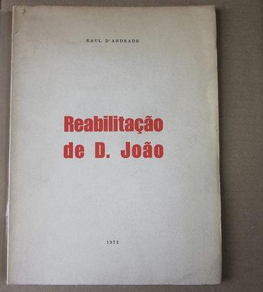 ANDRADE (RAUL D') - REABILITAÇÃO DE D. JOÃO
