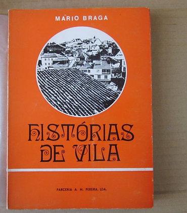 BRAGA (MÁRIO) - HISTÓRIAS DE VILA