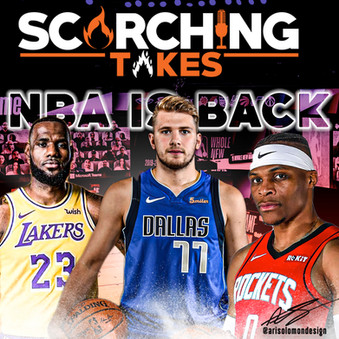 Scorching Takes NBA is Back
