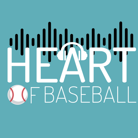 Heart Of Baseball Podcast
