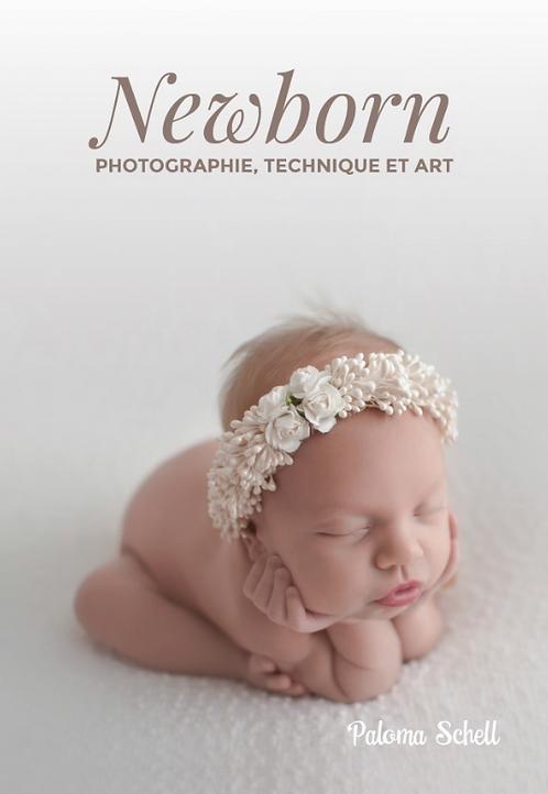 NEWBORN - PHOTOGRAPHIE, TECHNIQUE ET ART (FRANÇAIS)