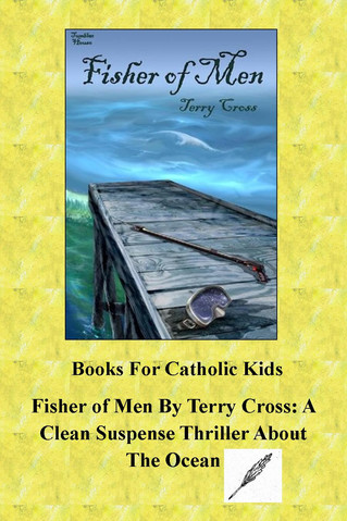 Fisher Of Men By Terry Cross: A Clean Suspense Thriller About the Ocean