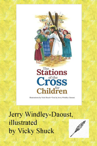 Lenten Exercises For Catholic Kids: The Stations Of The Cross, The Rosary, St.Ignatius and Scripture