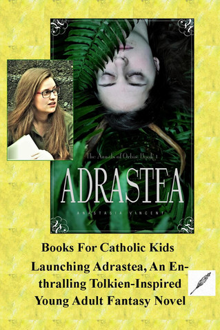 Launching Adrastea, An Enthralling, Tolkien-Inspired, Young Adult Fantasy Novel (+Tutorial for Mommi
