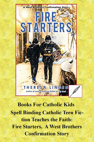 Catholic Teen Fiction That Teaches the Faith: Fire Starters,  A West Brothers Confirmation Story
