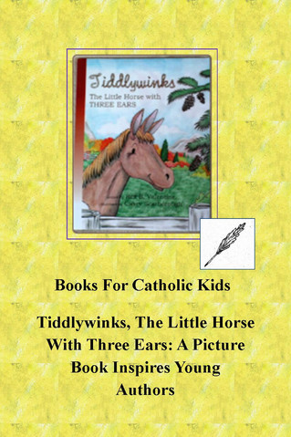 Tiddlywinks, The Little Horse With Three Ears: A Picture Book Inspires Young Authors