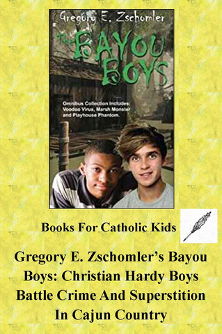 Gregory E. Zschomler's Bayou Boys: Christian Hardy Boys Battle Crime And Superstition In Cajun Count