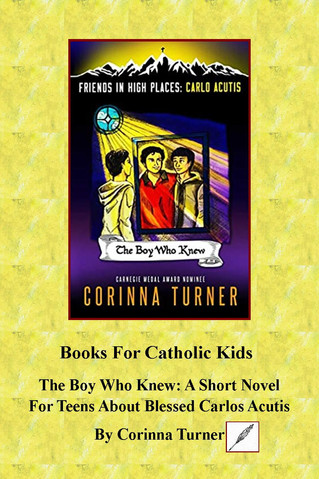 The Boy Who Knew: A Short Novel For Teens About Blessed Carlo Acutis