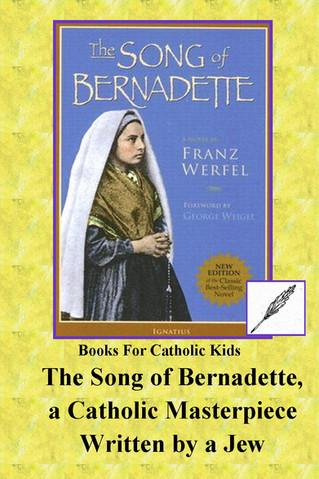 The Song of Bernadette, a Catholic Masterpiece Written by a Jew