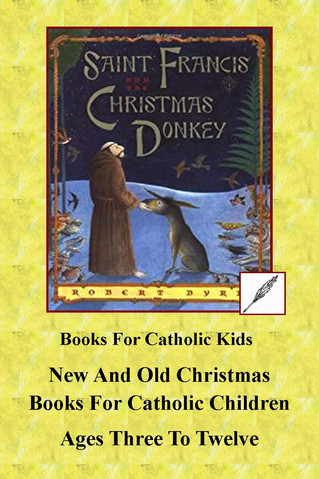New and Old Christmas Books For Catholic  Children, Ages 3 To 12
