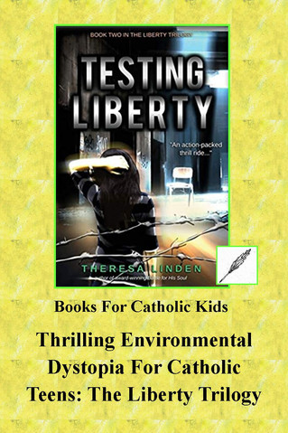 The Liberty Trilogy by Theresa Linden: Thrilling Environmental Dystopia for Catholic Teens