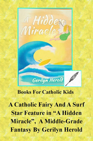 "A Catholic Fairy And A Surf Star Feature In ""A Hidden Miracle"",  A Middle-Grade Fantasy For Girls"