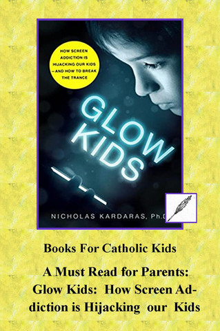 A Must Read for Parents: Glow Kids: How Screen Addiction is Hijacking our Kids