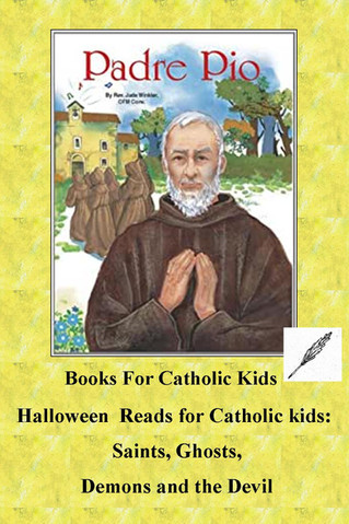 Halloween Reads For Catholic Kids: Saints, Ghosts, Demons And The Devil