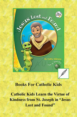 """Catholic Kids Learn the Virtue of Kindness from St.Joseph in """"Jesus Lost and Found"""""""
