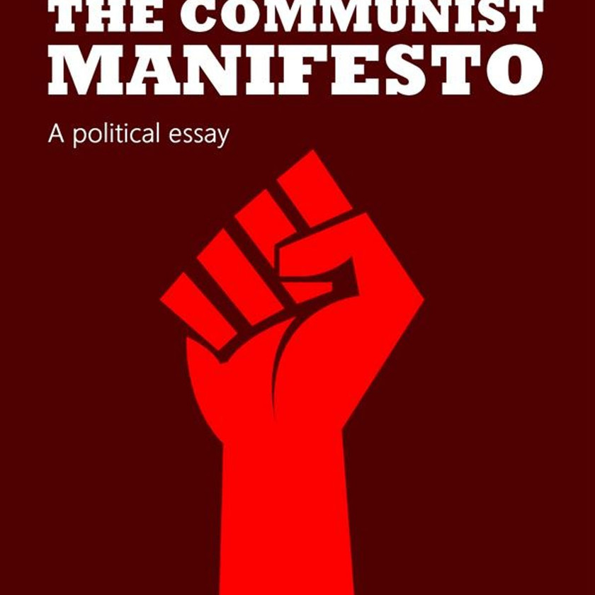 The Communist Manifesto, an essay by Karl Marx