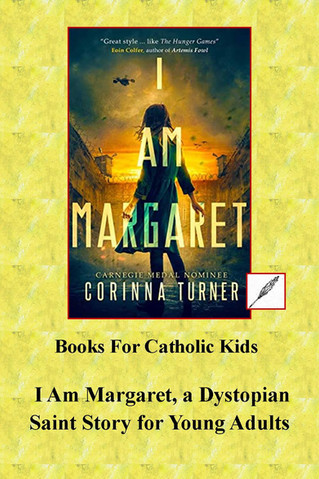 I Am Margaret: A Young Woman's Saintly Struggle in a Dystopian Future