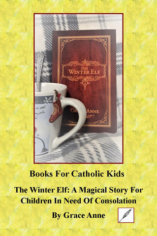 The Winter Elf, A Magical Story For Young Children In Need Of Consolation