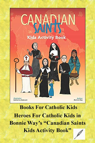 "Heroes For Catholic Kids in Bonnie Way's ""Canadian Saints Kids Activity Book"""