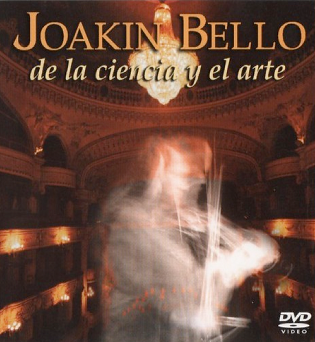 de la Ciencia y el Arte DVD Joakin Bello