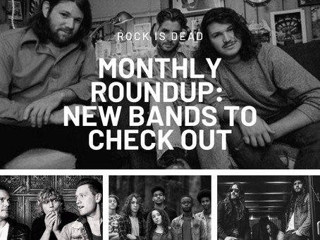 Monthly Roundup: New Bands To Check Out