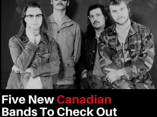 Five New Canadian Bands to Check  Out