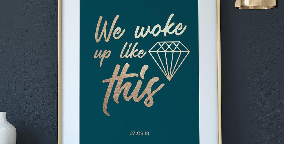 We Woke Up Like This Diamond Art