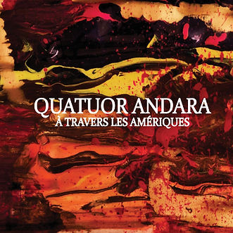 À travers les Amériques, Quatuor Andara