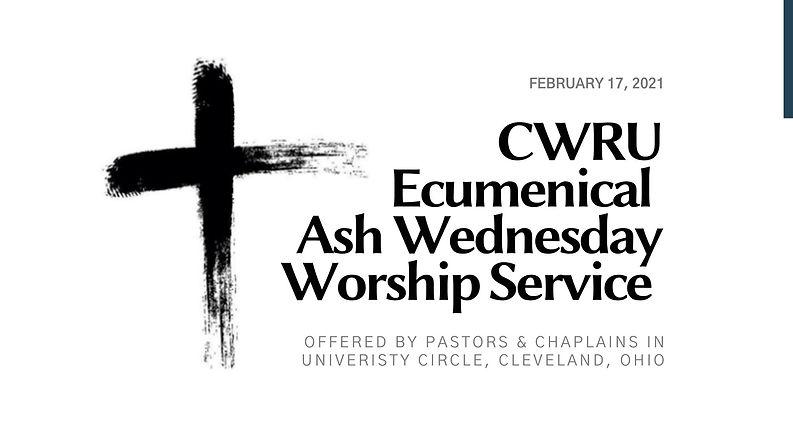 CWRU Ecumenical Ash Wednesday Worship Se