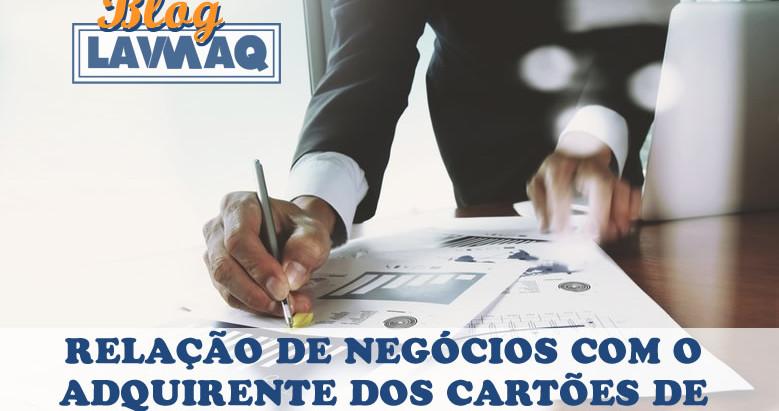 RELAÇÃO DE NEGÓCIOS COM O ADQUIRENTE DOS CARTÕES DE CRÉDITOS.