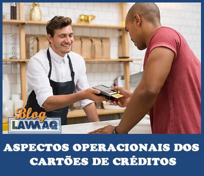ASPECTOS OPERACIONAIS DOS CARTÕES DE CRÉDITOS