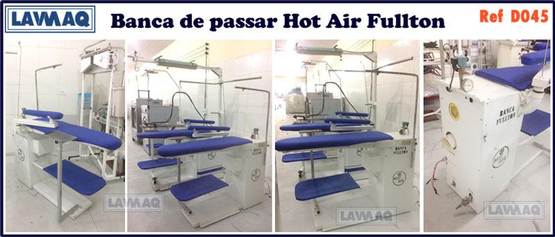ref D045 banca de passar hot Air Fullton