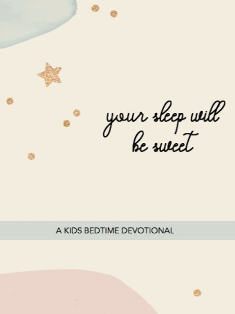 Your Sleep Will be Sweet Devotional