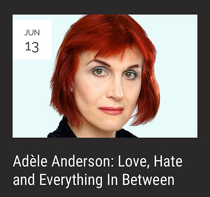 Adele Anderson-Love, Hate and Everything in Between