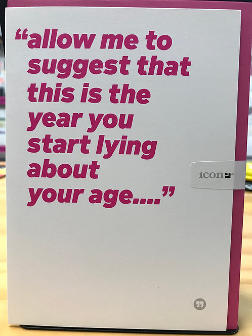 Start lying about your age