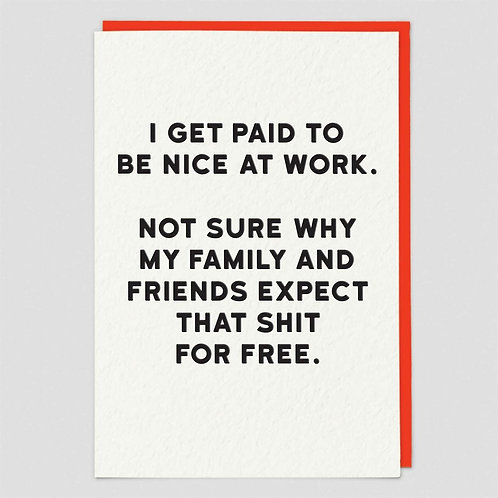 I get paid to be nice