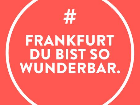 Frankfurt ist nicht nur eine Stadt, sondern ein Gefühl.