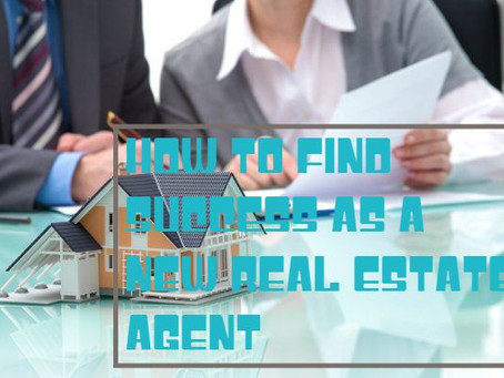 How to Find Success as a New Real Estate Agent