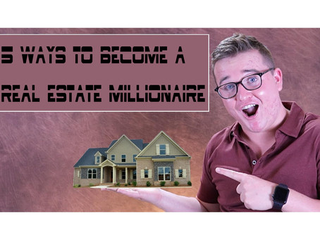 5 ways to become a real estate millionaire