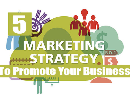 5 Marketing Strategies to Promote your Business