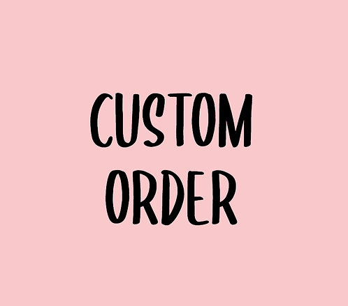 Custom order for Jackie