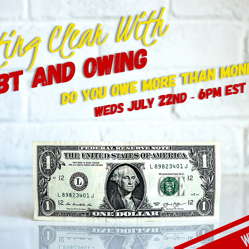 Getting Clear With Debt and Owing!