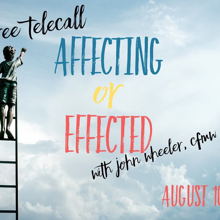 Affecting or Effected - Free Telecall