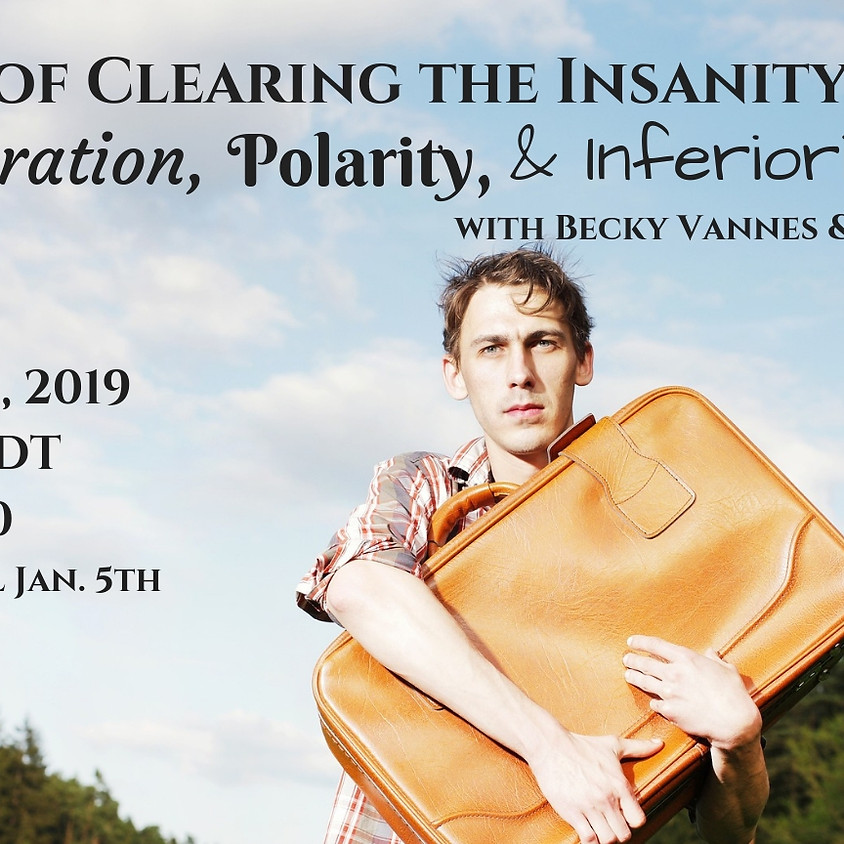 Clearing the Insanity of Separation, Polarity & Inferiority: 3 Day Teleseries