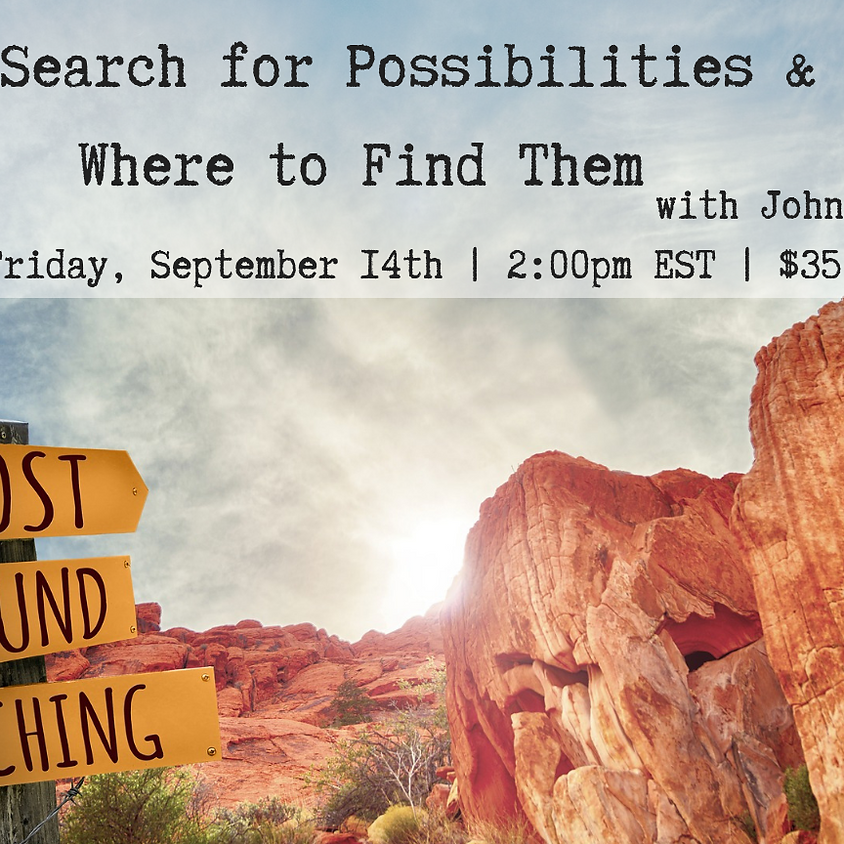 The Search for Possibilities & Where to Find Them
