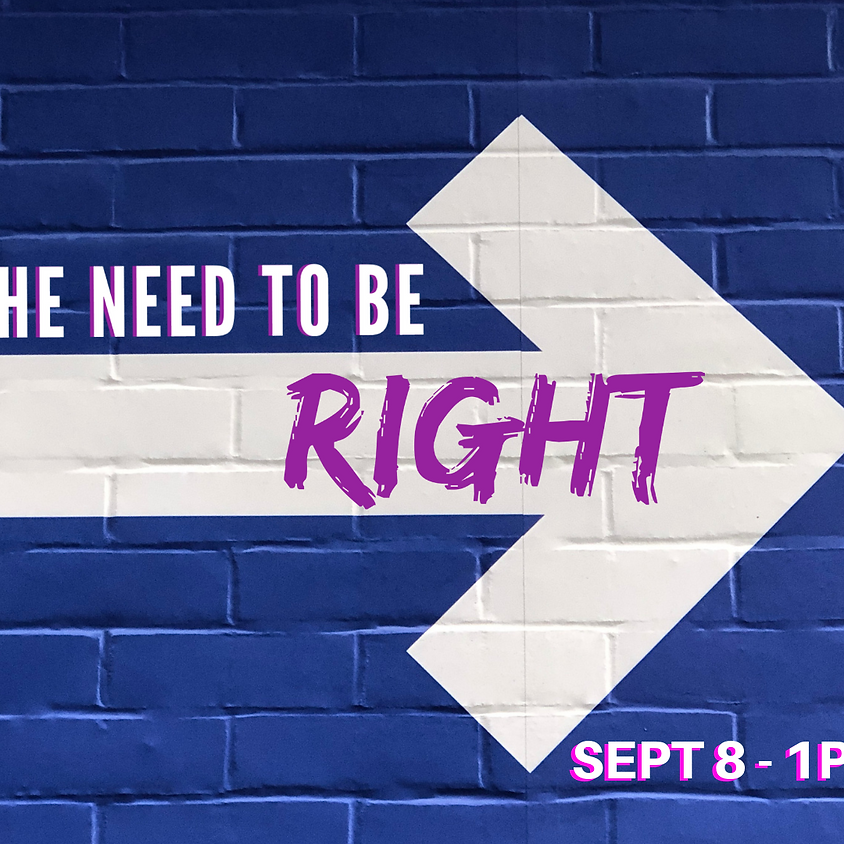 Beyond the Need to be Right