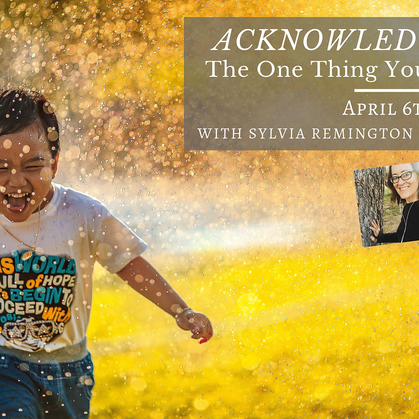 Acknowledgement: The One Thing You'll Never Do