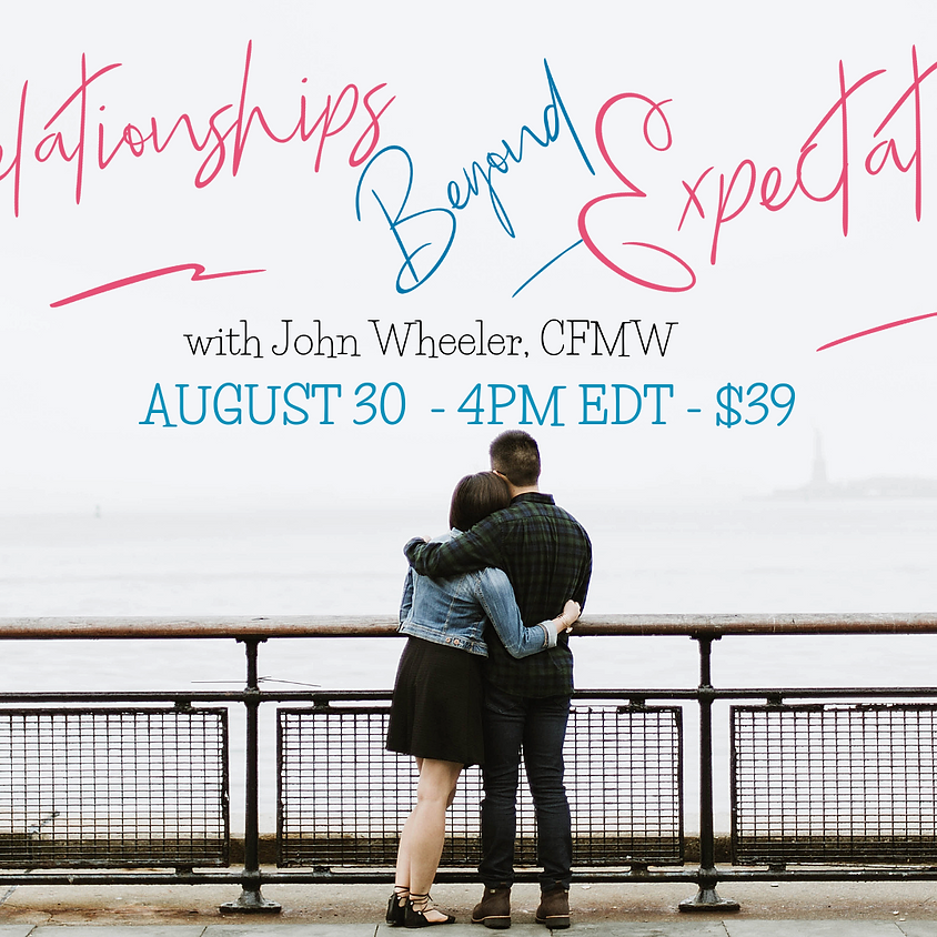 Relationships Beyond Expectations with John Wheeler