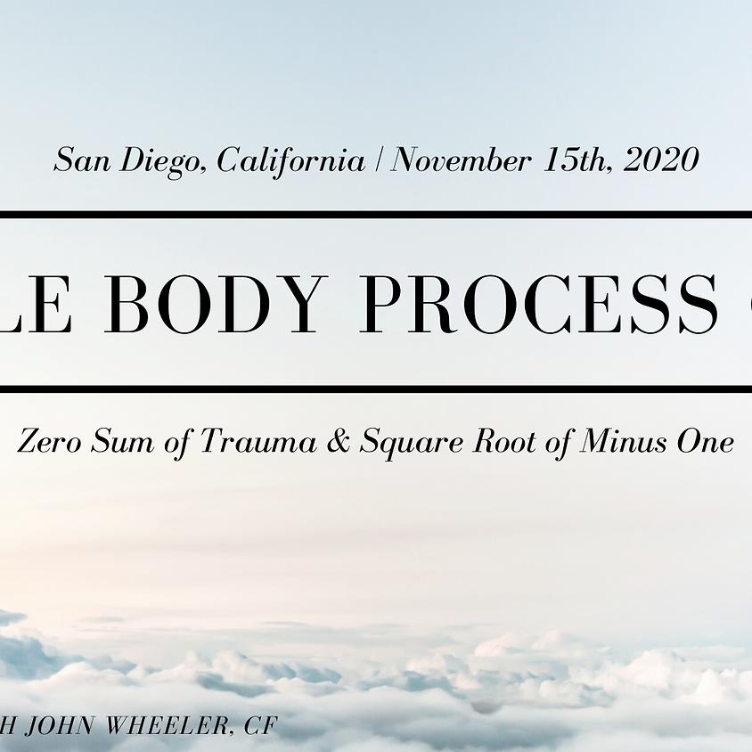 Double Body Process Class - San Diego, CA - November 15th