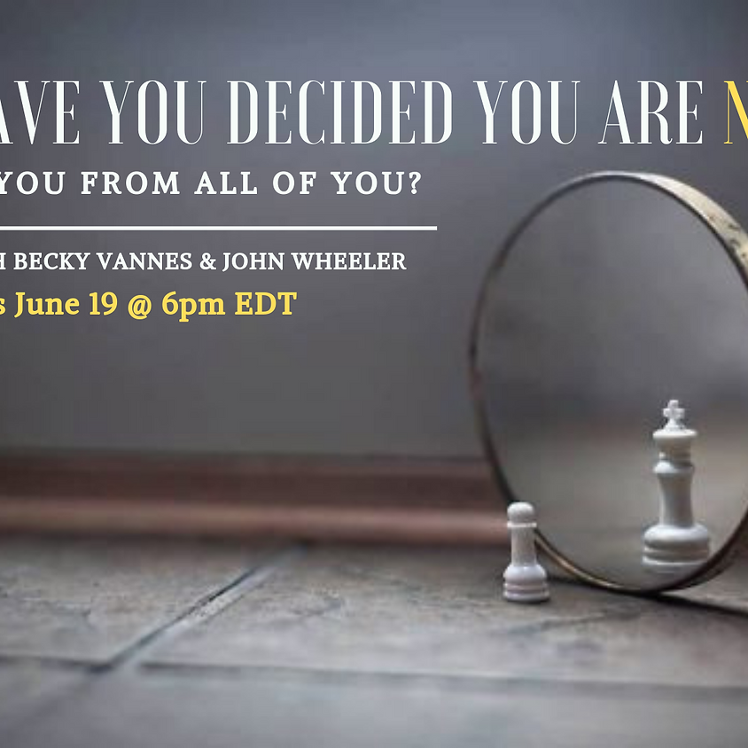 What Have You Decided You Are Not?